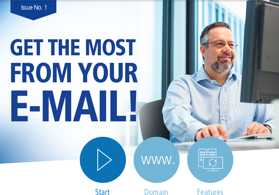 Issue No. 1: GET THE MOST FROM YOUR E-MAIL!